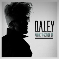 Alone Together EP - Daley