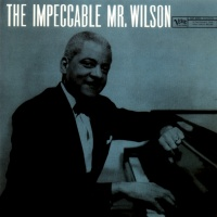 The Impeccable Mr. Wilson - Teddy Wilson