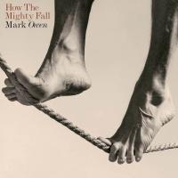 How The Mighty Fall - Mark Owen