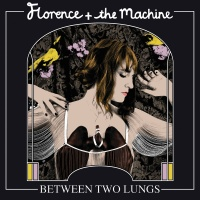 Between Two Lungs - Florence + The Machine