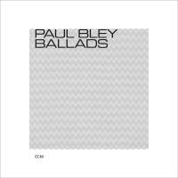 Ballads - Paul Bley
