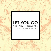 Let You Go - The Chainsmokers