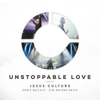 Unstoppable Love - Jesus Culture