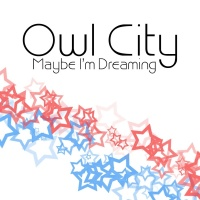 Maybe I'm Dreaming - Owl City