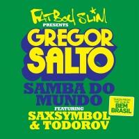 Samba Do Mundo (Fatboy Slim Pr - Gregor Salto