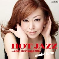 Hot Jazz...And Libertango 2015 - Naoko Terai