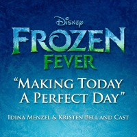 Making Today a Perfect Day - Idina Menzel