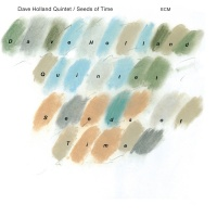 Seeds Of Time - Dave Holland Quintet