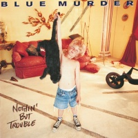 Nothin' But Trouble - Blue Murder