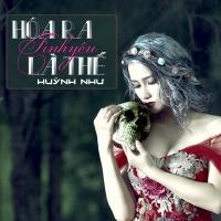 Hóa Ra Tình Yêu Là Thế (Single) - Huỳnh Như