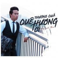 Thương Quá Quê Hương Ơi (Single) - Huỳnh Tân