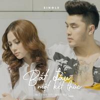 Bắt Đầu Một Kết Thúc (Single) - Ưng Hoàng Phúc, Thu Thủy