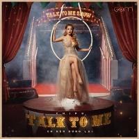 Talk To Me (Có Nên Dừng Lại?) (Single) - Chi Pu
