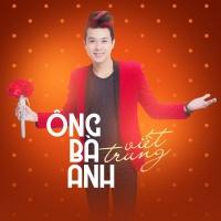 Ông Bà Anh (Single) - Ngô Viết Trung