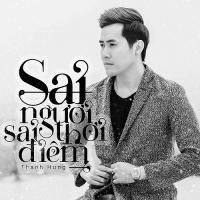 Sai Người Sai Thời Điểm (Single) - Thanh Hưng