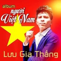 Người Việt Nam - Lưu Gia Thắng