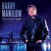 This Is My Town: Songs Of New - Barry Manilow