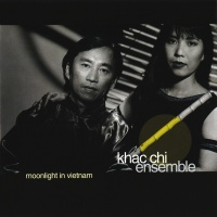 Moonlight In Vietnam - The Khac Chi Ensemble