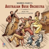 Warren Fahey's Australian Bush - Warren Fahey