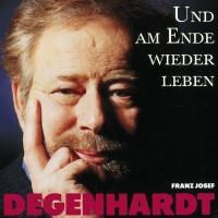 Und am Ende wieder leben - Franz Josef Degenhardt
