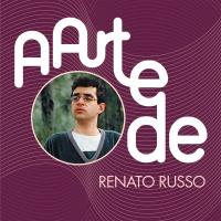 A Arte De Renato Russo - Renato Russo