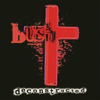 Deconstructed - Bush
