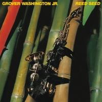 Reed Seed - Grover Washington