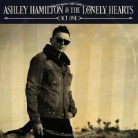 Act One - Ashley Hamilton & The Lonely Hearts