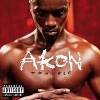 Trouble - Akon
