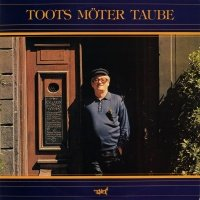 Toots möter Taube - Toots Thielemans