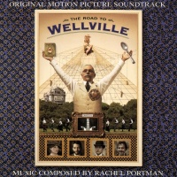 The Road To Wellville - Rachel Portman