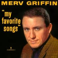 My Favorite Songs - Merv Griffin