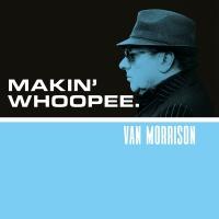 Makin' Whoopee - Van Morrison