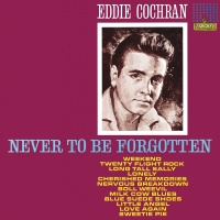 Never To Be Forgotten - Eddie Cochran