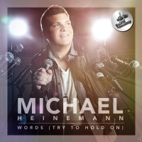 Words (Try To Hold On) - Michael Heinemann