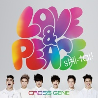 Love & Peace / Shi-tai! - Cross Gene