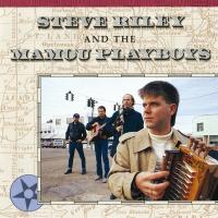 Steve Riley And The Mamou Play - Steve Riley & The Mamou Playboys