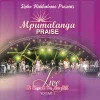 Sipho Makhabane Presents: Mpum - Mpumalanga Praise