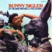 Let The Good Times Roll & (Fee - Bunny Sigler