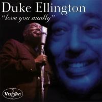 Love You Madly - Duke Ellington