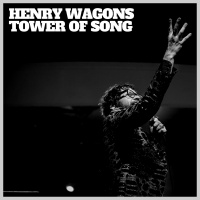 Tower Of Song - Henry Wagons