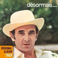 Désormais ... - Charles Aznavour