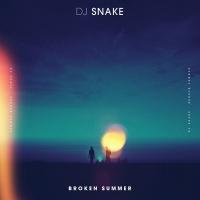 Broken Summer - DJ Snake