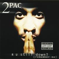 R U Still Down? [Remember Me] - 2Pac