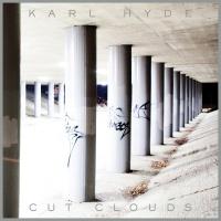 Cut Clouds - Karl Hyde