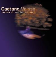 Noites Do Norte (Ao Vivo) - Caetano Veloso