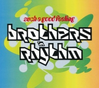 Such A Good Feeling - Brothers In Rhythm