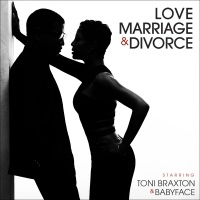Love, Marriage  & Divorce - Toni Braxton