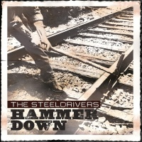 Hammer Down - The Steeldrivers