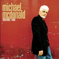Motown and Motown II - Michael McDonald